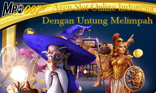 Agen Slot Online Indonesia Dengan Untung Melimpah
