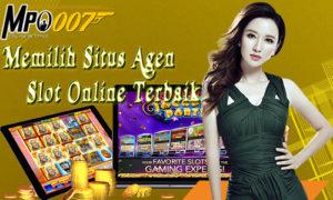 Memilih Situs Agen Slot Online Terbaik