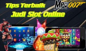 Tips Terbaik Judi Slot Online