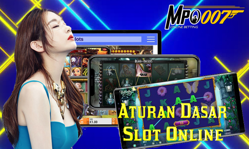 Aturan Dasar Slot Online
