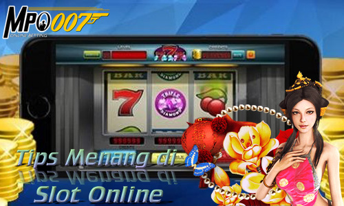 Tips Menang di Slot Online