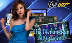 Trik Menangkan Slot Online