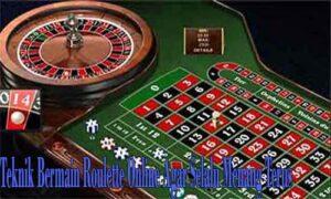 Teknik Roulette Online